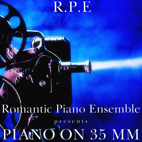 Piano On 35 Mm de Romantic Piano Ensemble