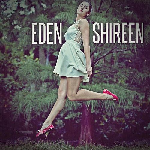 Eden Shireen by Eden Shireen