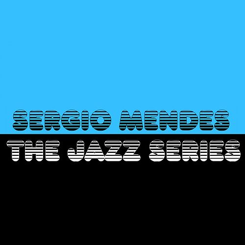 The Jazz Series by Sergio Mendes