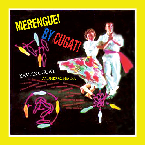 Merengue! By Cugat by Xavier Cugat & His Orchestra