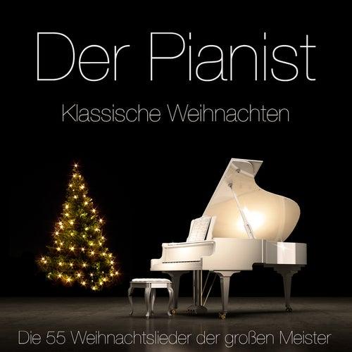 Klassische Weihnachten - Die 55 Weihnachtslieder der großen Meister auf dem Klavier by The Pianist
