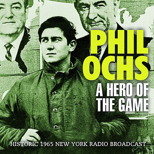 A Hero of the Game (Live) von Phil Ochs