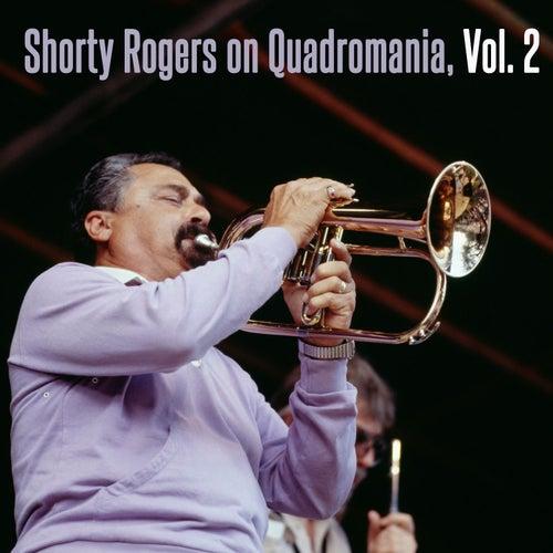 Shorty Rogers on Quardromania, Vol. 2 de Shorty Rogers