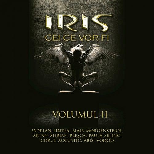 Cei ce vor fi, Vol.2 by Iris
