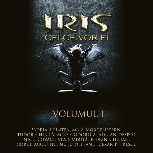 Cei ce vor fi - Vol.1 by Iris