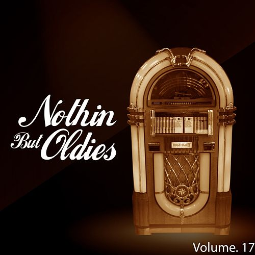 Nothin' but Oldies, Vol. 17 by Various Artists