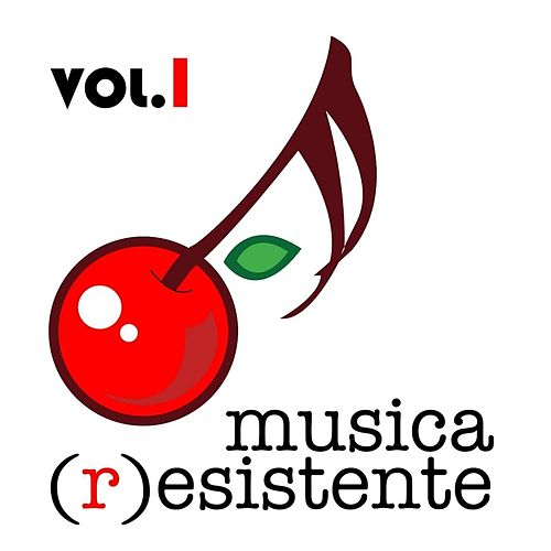Musica Resistente, Vol. 1 by Various Artists
