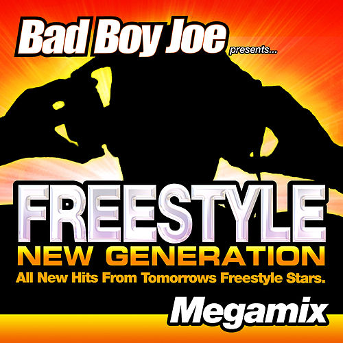 Badboyjoe's Freestyle New Generation Megamix von Various Artists