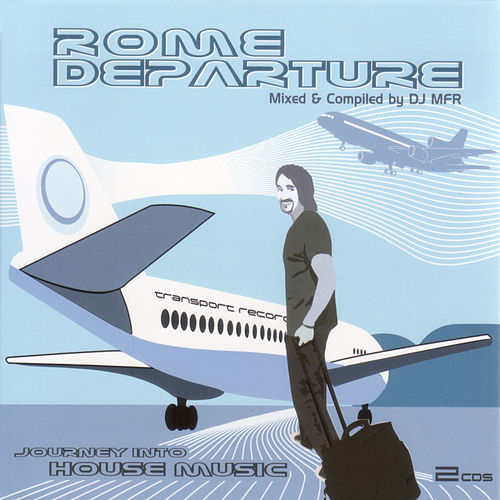 Rome Departure: DJ MFR by Various Artists