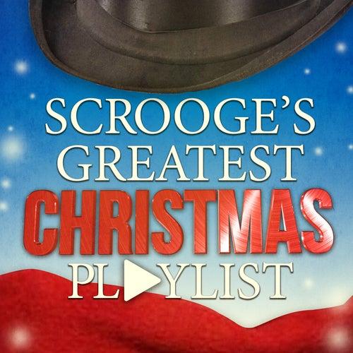 Scrooge's Greatest Christmas Playlist von Various Artists