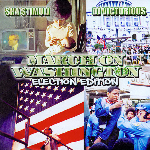 March on Washington (Election Edition) von Sha Stimuli