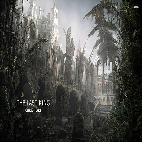 The Last King de Chris Hart