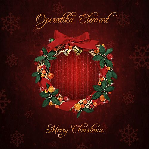 Merry Christmas - Single by Operatika Element