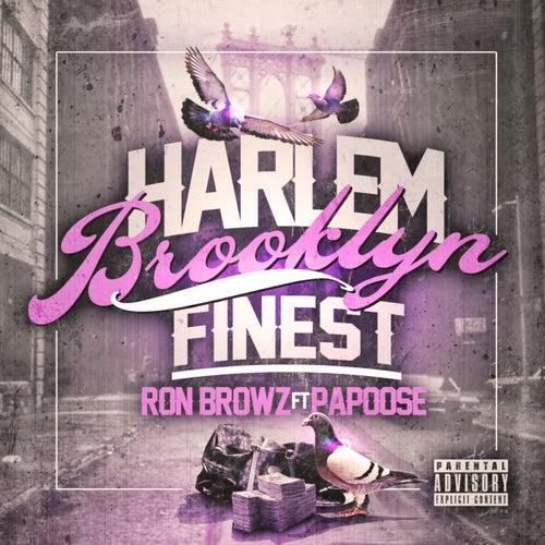 Harlem Brooklyn Finest (feat. Papoose) von Ron Browz