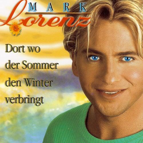 Dort wo der Sommer den Winter verbringt by Mark Lorenz