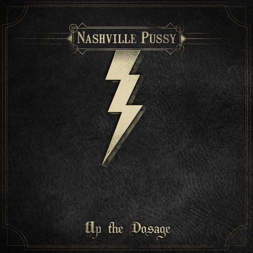 Up The Dosage de Nashville Pussy