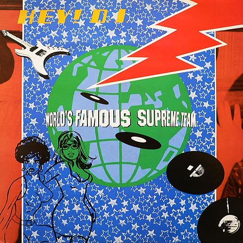 Hey DJ by World Famous Supreme Team