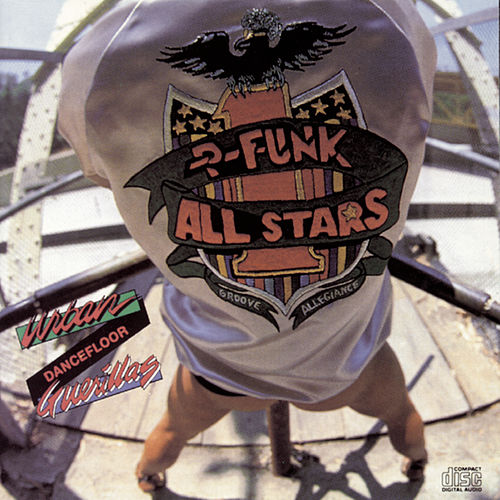 Urban Dancefloor Guerillas (Bonus Track Version) by P-Funk All Stars