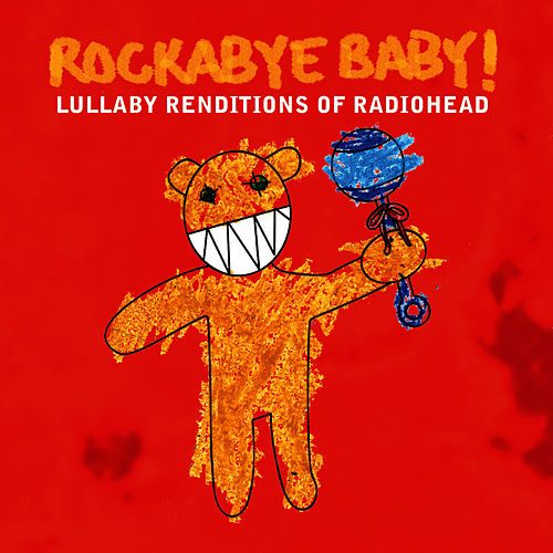 Rockabye Baby! Lullaby Renditions Of Radiohead de Rockabye Baby!