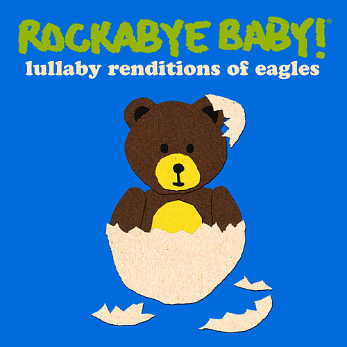 Rockabye Baby! Lullaby Renditions Of The Eagles de Rockabye Baby!