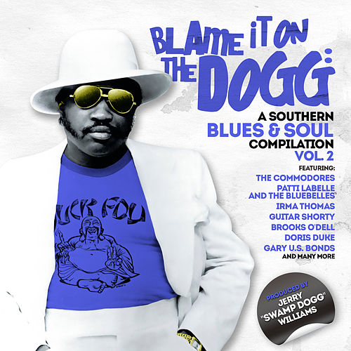 Blame It on the Dogg: A Southern Blues & Soul Compilation Vol. 2 de Swamp Dogg