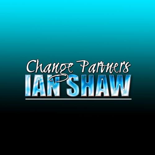 Change Partners by Ian Shaw