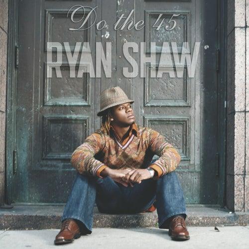 Do the 45 de Ryan Shaw