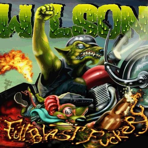 Full Blast Fuckery by Wilson