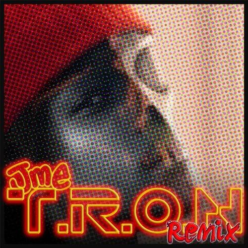 T.R.O.N von JME