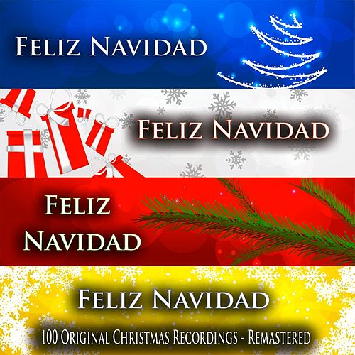 Feliz Navidad (100 Original Christmas Recordings - Remastered) by Various Artists