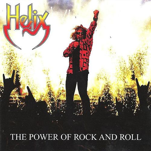 The Power of Rock and Roll von Helix