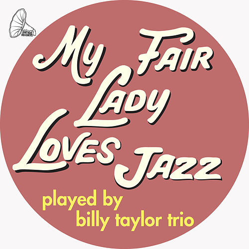 My Fair Lady Loves Jazz by Billy Taylor