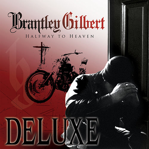 Halfway To Heaven (Deluxe) by Brantley Gilbert