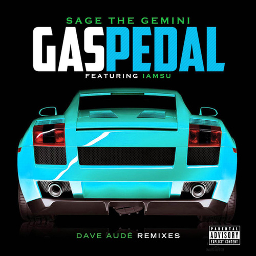 Gas Pedal (Dave Audé Remixes) von Sage The Gemini