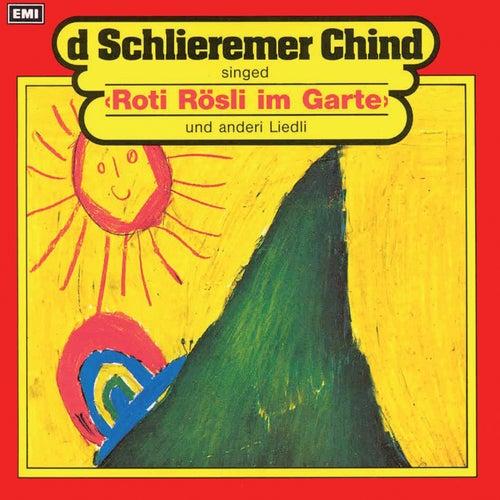 'Roti Rösli im Garte' und anderi Liedli von Schlieremer Chind