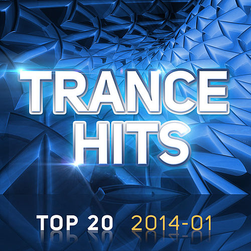 Trance Hits Top 20 - 2014-01 von Various Artists