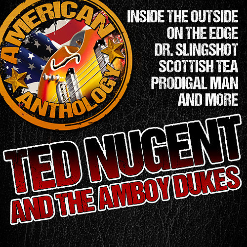 American Anthology: Ted Nugent and the Amboy Dukes de Amboy Dukes