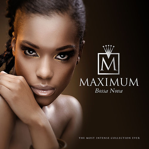 Maximum Bossa Nova von Various Artists
