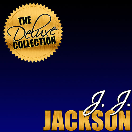 The Deluxe Collection: J. J. Jackson by J. J. Jackson