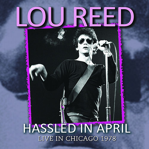 Hassled in April (Live) de Lou Reed