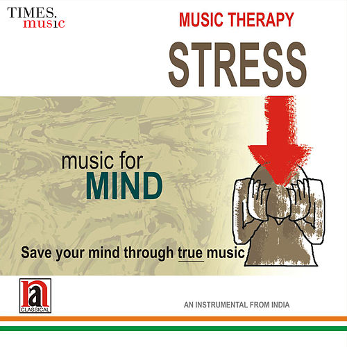 Music Therapy Stress - Music for Mind by Zakir Hussain