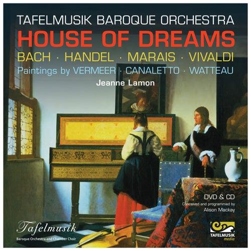 House of Dreams de Tafelmusik Baroque Orchestra