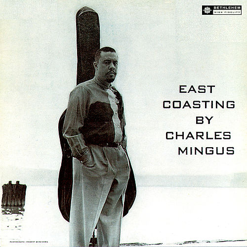 East Coasting (Original Recording Remastered 2013) von Charles Mingus