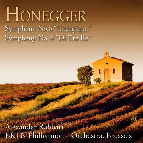 Honegger: Symphony No. 3, 'Liturgique' & Symphony No. 5, 'Di tre re' de Alexander Rahbari