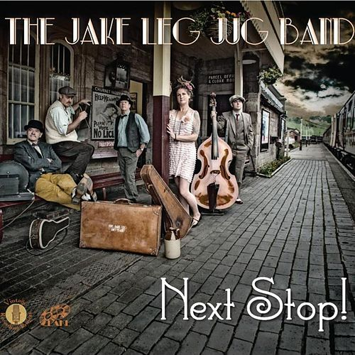 Next Stop! by The Jake Leg Jug Band