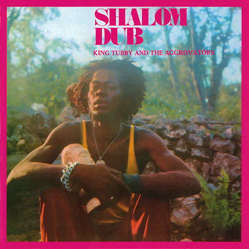 Shalom Dub di King Tubby & the Aggrovators