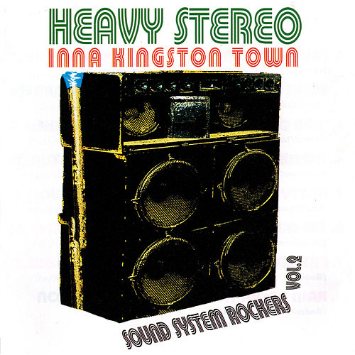 Heavy Stereo Inna Kingston Town: Sound System Rockers Vol. 2 de Various Artists