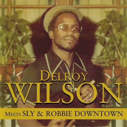Meets Sly & Robbie Downtown de Delroy Wilson