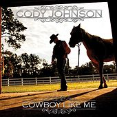 Cowboy Like Me by Cody Johnson