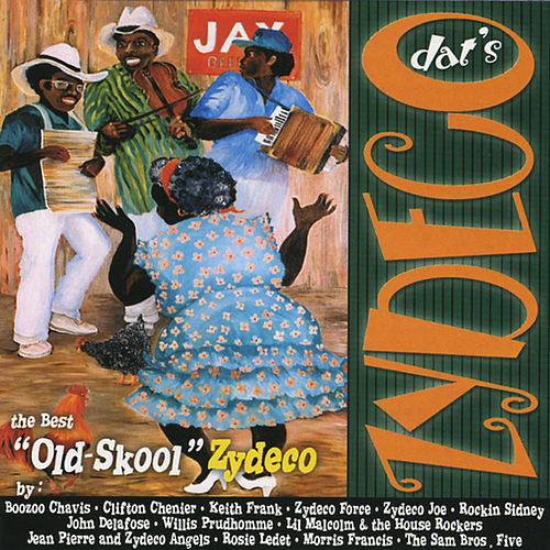 Dat's Zydeco: The Best Old-Skool Zydeco di Various Artists